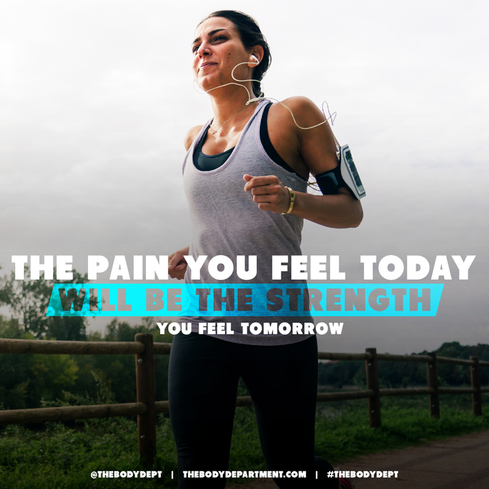 Fitspiration: Pain Today, Strength Tomorrow